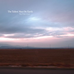 The Tallest Man on Earth - The Wild Hunt