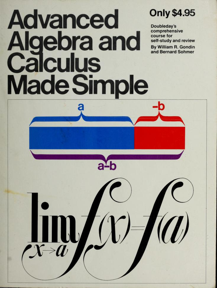 Advanced Algebra and Calculus Made Simple by William R., Ph.D. Gondin