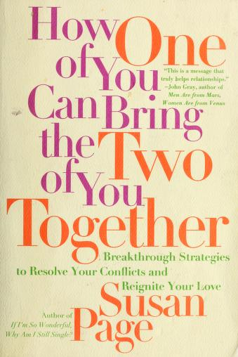 Cover of: How one of you can bringthe two of you together | Susan Page